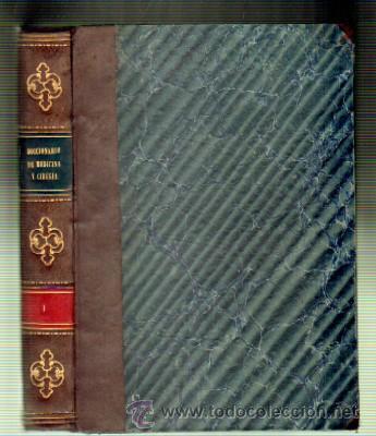 DICCIONARIO DE MEDICINA Y CIRUGIA. TOMO I. A-MEDI-173 (Libros Antiguos, Raros y Curiosos - Ciencias, Manuales y Oficios - Medicina, Farmacia y Salud)