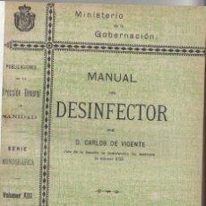 Libros antiguos: CARLOS DE VICENTE: MANUAL DEL DESINFECTOR, 1902. SANIDAD, HIGIENE. Lote 42630920