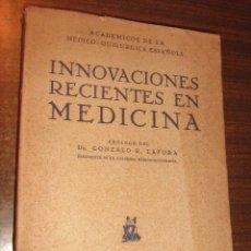 Libros antiguos: INNOVACIONES RECIENTES EN MEDICINA - ACADEMICOS MEDICO QUIRURGICA ESPAÑOLA - MORATA 1ª EDICION 1931. Lote 42973712