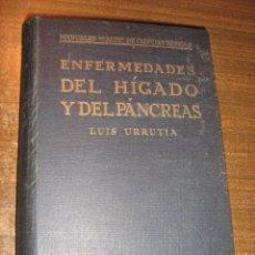 Libros antiguos: ENFERMEDADES DEL HIGADO Y DEL PANCREAS - LUIS URRUTIA - CALPE MADRID 1923. Lote 42974750