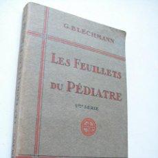 Libros antiguos: LES FEUILLETS DU PÉDIATRE-GERMAIN BLECHMANN.- 1933-G. DOIN & CIE.EDITEURS. Lote 43070260