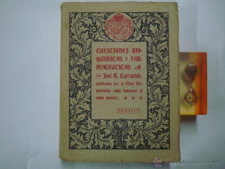 CUESTIONES BIOQUÍMICAS Y FARMACEÚTICAS. JOSÉ R. CARRACIDO. FOLIO.1924. 1A EDICIÓN (Libros Antiguos, Raros y Curiosos - Ciencias, Manuales y Oficios - Medicina, Farmacia y Salud)