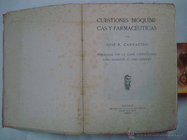Libros antiguos: CUESTIONES BIOQUÍMICAS Y FARMACEÚTICAS. JOSÉ R. CARRACIDO. FOLIO.1924. 1A EDICIÓN - Foto 2 - 43375821