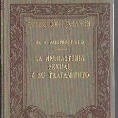 Libros antiguos: LA NEURASTENIA SEXUAL Y SU TRATAMIENTO, AUSTREGESILO, MANUEL MARIN BARCELONA 1933. Lote 43439863