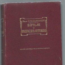 Libros antiguos: SÍFILIS Y MEDICINA INTERNA, HERMANN SCHLESINGER, MODESTO USÓN BARCELONA 1930. Lote 43455565