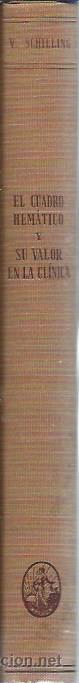 Libros antiguos: EL CUADRO HEMÁTICO Y SU VALOR EN LA CLÍNICA, VICTOR SCHILLING, LABOR BARCELONA 1931 - Foto 2 - 43500549