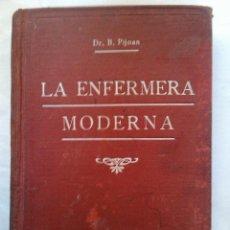 Libros antiguos: LA ENFERMERA MODERNA POR B. PIJOAN CUIDADO DE ENFERMOS 1937 3ª ED LIBRERIA SINTES BARCELONA. Lote 56291257