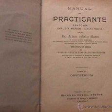 Libros antiguos: MANUAL DEL PRACTICANTE, TOMO 3º OBSTETRICIA, ARTURO CUBELLS BLASCO, SUCESOR DE PUBULL, 1918. Lote 43781275