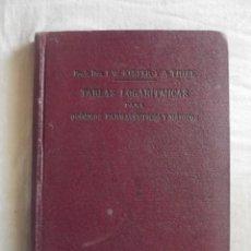 Libros antiguos: TABLAS LOGARITMICAS PARA QUIMICOS , FARMACEUTICOS , MEDICOS FISICOS POR F.W. KUSTER . Lote 43940982