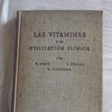 Libros antiguos: LAS VITAMINAS Y SU UTILIZACION CLINICA POR W. STEPP , J. KUHNAU Y H. SCHROEDER . Lote 43942390