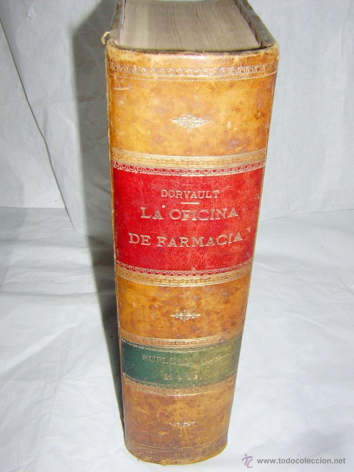 LA OFICINA DE FARMACIA ESPAÑOLA, SEGUN DORVAULT, 1891/1895 -11 AL 15 SUPLEMENTOS (Libros Antiguos, Raros y Curiosos - Ciencias, Manuales y Oficios - Medicina, Farmacia y Salud)