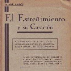 Libros antiguos: VANDER, DR. ADR: EL ESTREÑIMIENTO Y SU CURACION.. Lote 44042967
