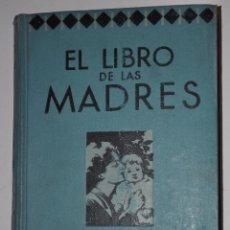 Libros antiguos: EL LIBRO DE LAS MADRES. DR. GASTON LYON. . Lote 44176963