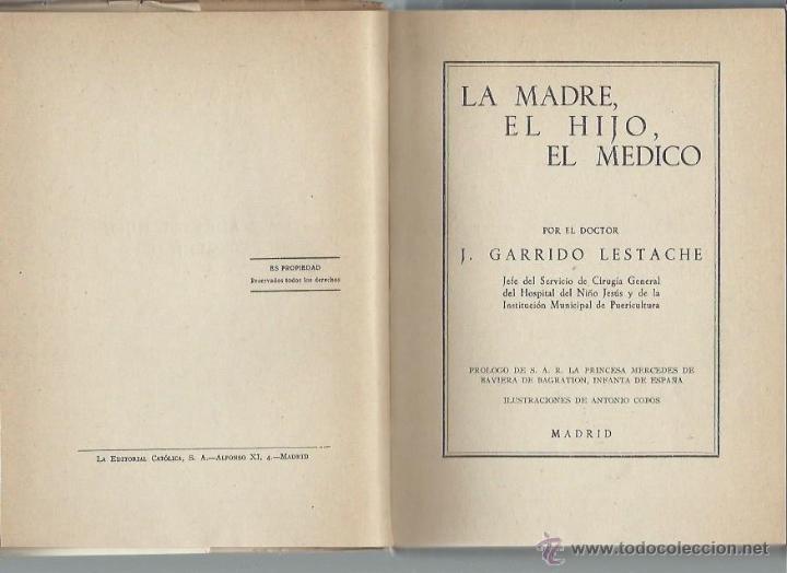 Libros antiguos: LA MADRE, EL HIJO, EL MÉDICO, GARRIDO LESTACHE, LA EDITORIAL CATÓLICA MADRID, ILUSTRA ANTONIO COBOS - Foto 2 - 44238539