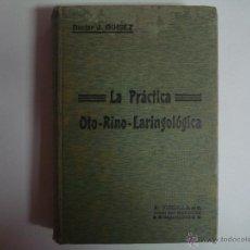 Libros antiguos: DR. J. GUISEZ. LA PRÁCTICA OTO-RINO-LARINGOLÓGICA. S/F. APROX. 1900. 257 FIGURAS.. Lote 44320319