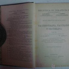 Libros antiguos: GILBERT Y CARNOT. BACTERIOTERAPIA, VACUNACIÓN,SUEROTERAPIA. S/F. APROX. 1900.. Lote 44320358