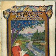 Libros antiguos: GALIAN CERON - SOLANA COLONIA NATURISTA : PARA SER VEGETARIANO (SINTES, 1927). Lote 43881494