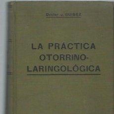 Libros antiguos: LA PRÁCTICA OTORRINOLARINGOLÓGICA, DOCTOR J.GUISEZ, BARCELONA ANTONIO VIRGILI, 416 FIGURAS EN TEXTO. Lote 44386801