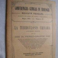 Libros antiguos: LA TUBERCULOSIS URINARIA. DR. PÉREZ GRANDE. 1923. Lote 44807874
