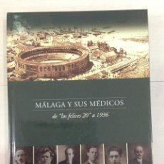 Livres anciens: MÁLAGA Y SUS MÉDICOS DE LOS FELICES 20 A 1936 - GABRIEL PRADOS CARMONA. Lote 45403632