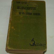 Libros antiguos: ELEMENTOS DE PATOLOGÍA GENERAL - LEÓN CORRAL-1904- 2ª ED.. Lote 45784560