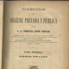 Libros antiguos: HIGIENE PRIVADA Y PÚBLICA. FRANCISCO JAVIER SANTERO. 2 TOMOS. EL COSMO EDITORIAL. MADRID. 1885. Lote 45931918