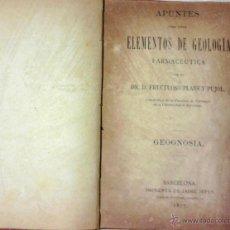 Libros antiguos: FARMACIA Y MEDICINA-ANTIGUO LIBRO-ELEMENTOS DE GEOLOGIA FARMACEUTICA-AÑO 1877 UNICO EN VENTA,RARO. Lote 46174461