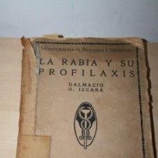 Libros antiguos: LA RABIA Y SU PROFILAXIS POR GARIA E IZCARA PUBLICACION BAJO DIRECCION DE RAMON Y CAJAL ED CALPE1921. Lote 46315738