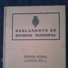 Libros antiguos: LIBRO 'REGLAMENTO DE SANIDAD MUNICIPAL' 1925. Lote 46407259