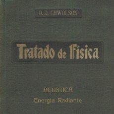 TRATADO DE FISICA. Tomo III: Acústica.- Energía radiante . Barcelona: Feliu y Susanna, 1917. Ilustr