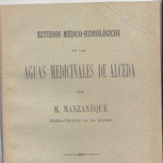Libros antiguos: MANZANEQUE. AGUAS MEDICINALES DE ALCEDA. CANTABRIA. HIDROLOGÍA. MADRID 1916. Lote 46540813