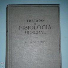 Libros antiguos: TRATADO DE FISIOLOGÍA GENERAL PARA MÉDICOS Y ESTUDIANTES 1936 P.H. MITCHELL ED. LABOR. Lote 46630976
