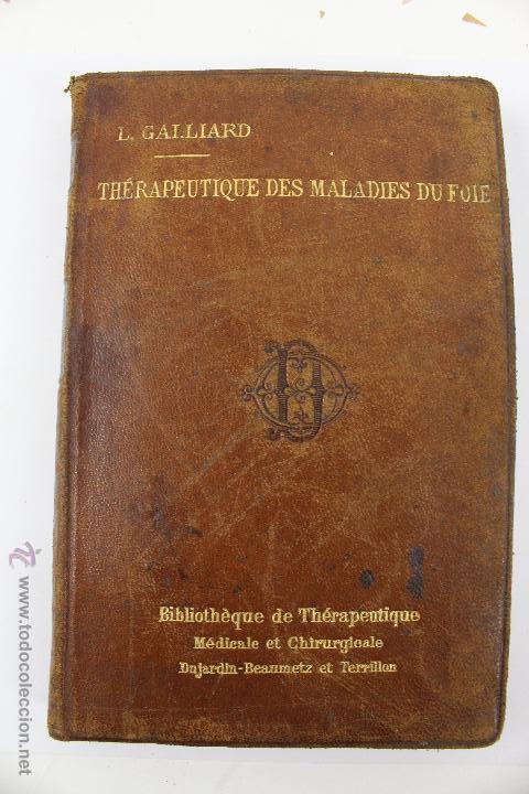 L- 1221. THÉRAPEUTIQUE DES MALADIES DU FOIE. PAR LE DR. L. GALLIARD. OCTAVE DOIN, ÉDITEUR. AÑO 1894. (Libros Antiguos, Raros y Curiosos - Ciencias, Manuales y Oficios - Medicina, Farmacia y Salud)