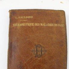 Libros antiguos: L- 1221. THÉRAPEUTIQUE DES MALADIES DU FOIE. PAR LE DR. L. GALLIARD. OCTAVE DOIN, ÉDITEUR. AÑO 1894.. Lote 46918214