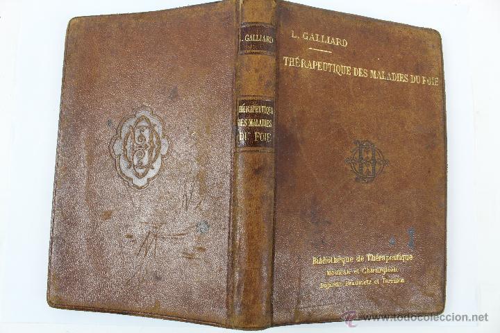 Libros antiguos: L- 1221. THÉRAPEUTIQUE DES MALADIES DU FOIE. PAR LE DR. L. GALLIARD. OCTAVE DOIN, ÉDITEUR. AÑO 1894. - Foto 2 - 46918214