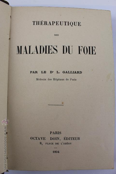 Libros antiguos: L- 1221. THÉRAPEUTIQUE DES MALADIES DU FOIE. PAR LE DR. L. GALLIARD. OCTAVE DOIN, ÉDITEUR. AÑO 1894. - Foto 5 - 46918214