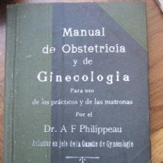 Libros antiguos: MANUAL DE OBSTETRICIA Y DE GINECOLOGIA. DR. A.F. PHILIPPEEAU. BUDAPEST 1902. Lote 46969890