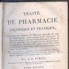 Libros antiguos: VIREY, J.J.: TRAITÉ DE PHARMACIE THÉORIQUE ET PRACTIQUE, CONTENANT... TOMO 2º, 1811. Lote 47051785