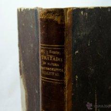 Libros antiguos: TRATADO DE MATERIA FARMACEÚTICA VEGETAL. Lote 47412068
