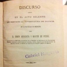 Libros antiguos: DISCURSO INVESTIDURA DE DOCTOR D. SIMÓN HERGUETA Y MARTÍN DE PEDRO, ACADÉMICO 31 MEDICINA. AÑO 1878. Lote 47443609