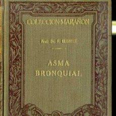 Libros antiguos: COLECCIÓN MARAÑÓN : KLEWITZ - ASMA BRONQUIAL (MARIN, 1929). Lote 47488538