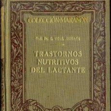 Libros antiguos: COLECCIÓN MARAÑÓN : VIDAL JORDANA - TRASTORNOS NUTRITIVOS DEL LACTANTE (MARIN, 1930). Lote 47488888