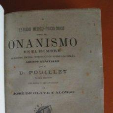 Libros antiguos: POUILLET, DR. [OLAVE Y ALONSO, JOSÉ DE.] ESTUDIO MÉDICO - PSICOLÓGICO SOBRE EL ONANISMO EN EL HOMBRE. Lote 48062441