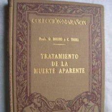 Livres anciens: TRATAMIENTO DE LA MUERTE APARENTE. BRUNS, OSCAR Y THIEL, CARLOS. 1930. Lote 48674440