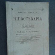 Libros antiguos: MEDICINA.'MANUAL POPULAR DE HIDROTERAPIA' LUIS DE CASTELLARNAU. BARCELONA [1880] AGUAS MINERALES.. Lote 48699854