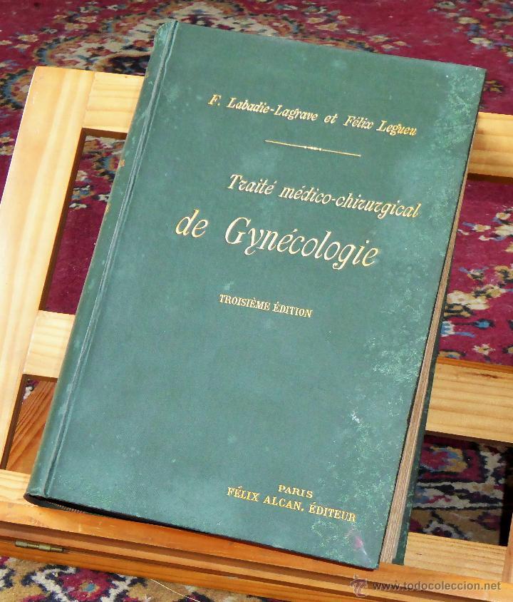 TRATADO MÉDICO-QUIRÚRGICO DE GINECOLOGIA.1904 F. LABADIE-LAGRAVE / FELIX LEGUEU. (Libros Antiguos, Raros y Curiosos - Ciencias, Manuales y Oficios - Medicina, Farmacia y Salud)