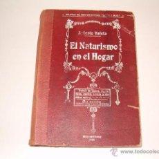 Libros antiguos: ANTONIO VALETA. EL NATURISMO EN EL HOGAR. Y MEDICINA NATURAL. RM68768.. Lote 48896093