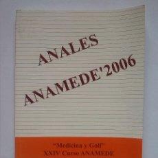 Libros antiguos: LIBRO MEDICINA Y GOLF ANALES ANAMEDE 2006 CURSO XXIV COMO NUEVO PERFECTO ESTADO. Lote 49056135