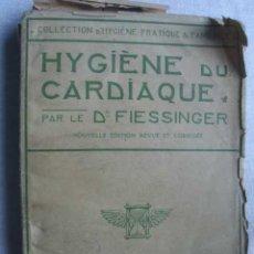 Libros antiguos: HYGIÈNE DU CARDIAQUE. FIESSINGER, CH. 1921. Lote 49176881