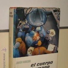Libros antiguos: EL CUERPO HUMANO JAVIER FABREGAS BRUGUERA OCASION. Lote 49232846